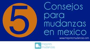 consejos para mudanzas en mexico